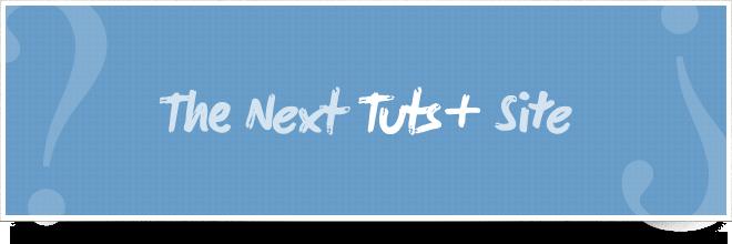 Next Tuts+ Site